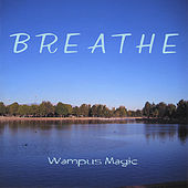 Breathe (Wampus Magic) by John Turnbull