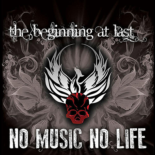 No Music, No Life by The Beginning At Last