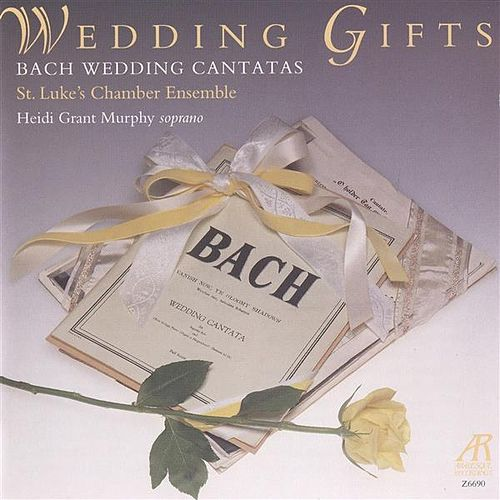 Bach: Wedding Gifts by Heidi Grant Murphy
