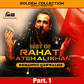 Best of Rahat Fateh Ali Khan (Romantic Qawwalies) Pt. 1 by Rahat Fateh Ali Khan