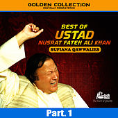 Best of Ustad Nusrat Fateh Ali Khan (Sufiana Qawwalies) Pt. 1 by Nusrat Fateh Ali Khan
