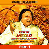 Best of Ustad Nusrat Fateh Ali Khan (Geet & Ghazal's) Pt. 1 by Nusrat Fateh Ali Khan