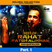 Best of Rahat Fateh Ali Khan (Sad Qawwalies) Pt. 1 by Rahat Fateh Ali Khan