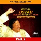 Best of Ustad Nusrat Fateh Ali Khan (Sufiana Qawwalies) Pt. 2 by Nusrat Fateh Ali Khan