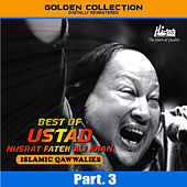 Best of Ustad Nusrat Fateh Ali Khan (Islamic Qawwalies) Pt. 3 by Nusrat Fateh Ali Khan