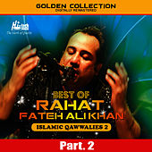 Best of Rahat Fateh Ali Khan (Islamic Qawwalies 2) Pt. 2 by Rahat Fateh Ali Khan