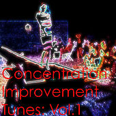 Concentration Improvement Tunes: Vol.1 by Various Artists