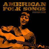 American Folk Songs by Barbara Dane