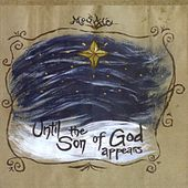 Until The Son of God Appears by Mosaic