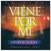 Viene Por Mi by Miel San Marcos