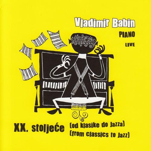 XX. Stoljece (Od Klasike Do Jazza) by Vladimir Babin