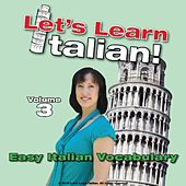 Easy Italian Vocabulary, Volume 3 by Let's Learn Italian!