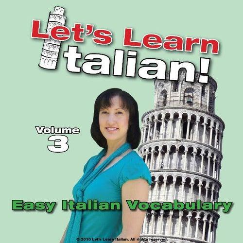 Easy Italian Vocabulary, Volume 3 by Let's Learn Italian!