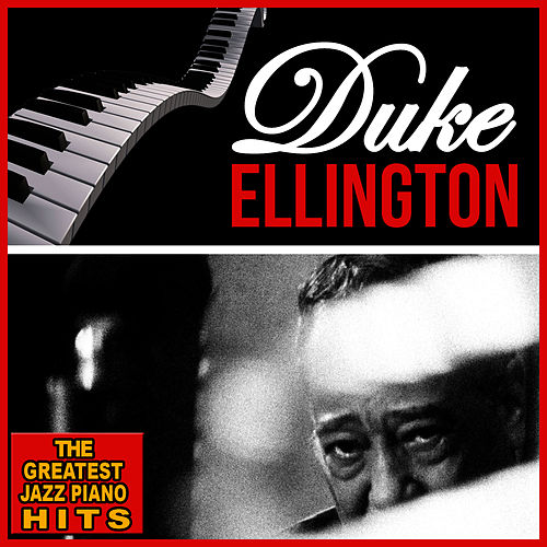 Duke Ellington. Greatest Hits. Piano & Jazz by Duke Ellington