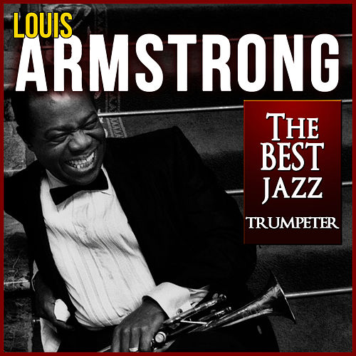 Louis Armstrong. The Best Jazz Trumpeter by Lionel Hampton
