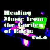 Healing Music from the Garden of Eden: Vol.4 by Various Artists