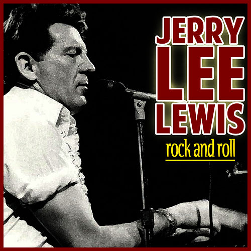 Jerry Lee Lewis Rock and Roll by Jerry Lee Lewis