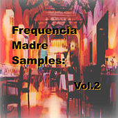 Frequencia Madre Samples: Vol.2 by Various Artists