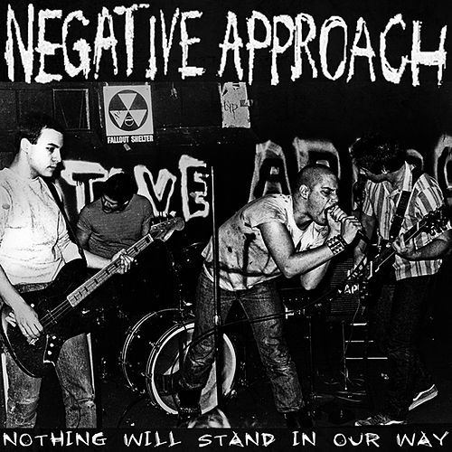 Nothing Will Stand In Our Way by Negative Approach