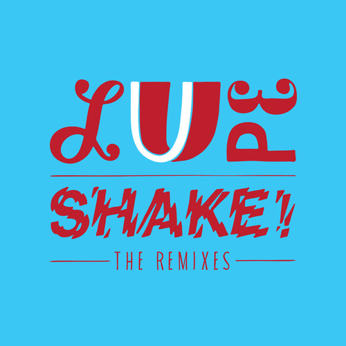 Shake Remixes by La Lupe