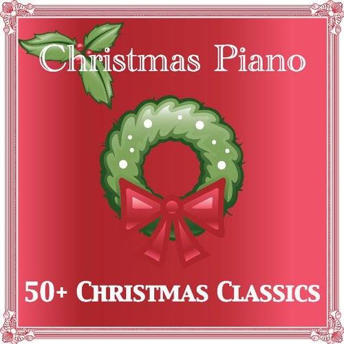 50+ Christmas Classics by Christmas Piano