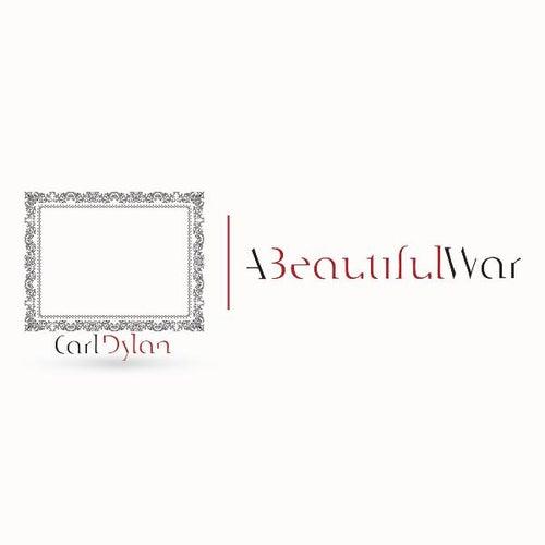 A Beautiful War by Carl Dylan