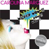 Wicked Wow by Carolina Marquez