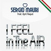 I Feel In The Air by Sergio Mauri