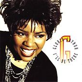 I'll Be There by Gloria Gaynor