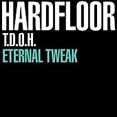 T.D.O.H / Eternal Tweak by Hardfloor