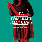 Tell Mummy by Tomcraft