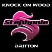 Knock On Wood by Dj Stephanie