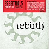 Rebirth Essentials Volume Five by Various Artists