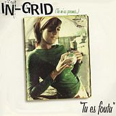 Tu Es Foutu by In-Grid
