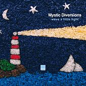 Wave A Little Light by Mystic Diversions