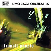 Umo Jazz Orchestra: Transit People by Umo Jazz Orchestra