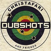 Dubshots by Christafari and Friends