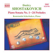 Shostakovich: Piano Sonata No. 1 / 24 Preludes, Op. 34 by Konstantin Scherbakov