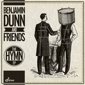 The Hymn EP by Benjamin Dunn And Friends