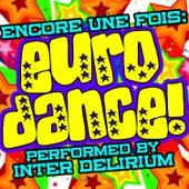 Encore une fois: Euro Dance! by Inter Delirium