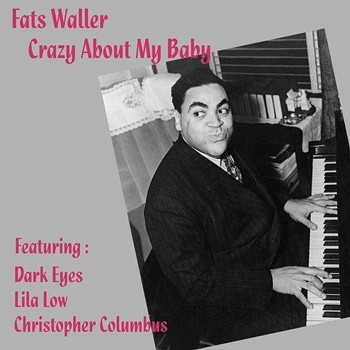 Crazy about my Baby von Fats Waller