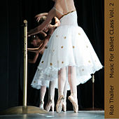 Music For Ballet Class Vol. 2 by Rob Thaller