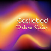 Deluxe Relux by Castlebed