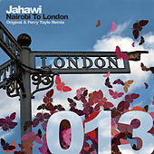 Nairobi To London by Jahawi