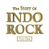 The Story Of Indo Rock, Vol. 1 by Various Artists