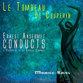 Ansermet Conducts Ravel - Le Tombeau De Couperin by Ernest Ansermet