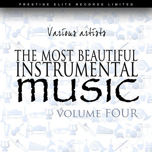 The Most Beautiful Instrumental Music Vol 4 by Various Artists