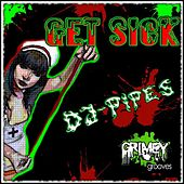 Get Sick by Dj-Pipes