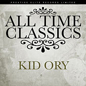 All Time Classics by Kid Ory