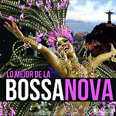 Lo Mejor de la Bossa Nova by Various Artists